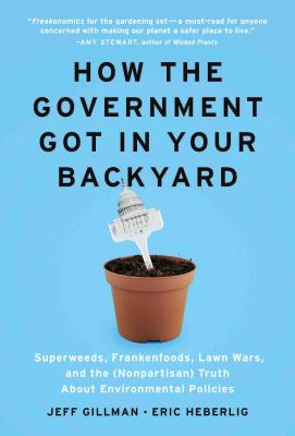How the Government Got in Your Backyard Cover