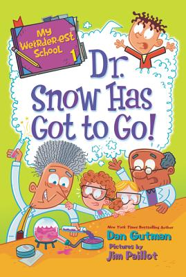 My Weirder-est School #1: Dr. Snow Has Got to Go! Cover Image