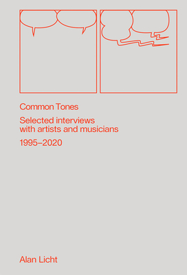 Common Tones: Selected Interviews with Artists and Musicians 1995-2020 Cover Image