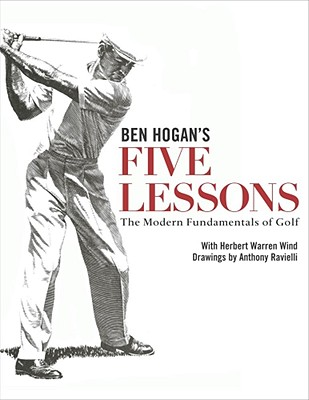 Ben Hogan's Five Lessons: The Modern Fundamentals of Golf Cover Image