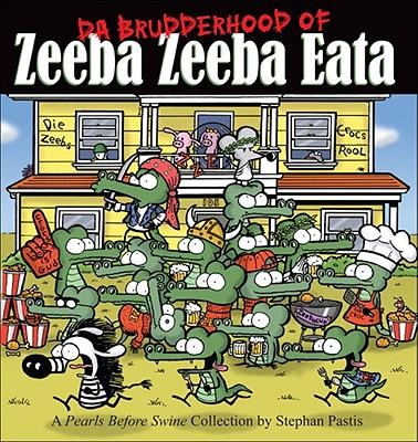 Da Brudderhood of Zeeba Zeeba Eata: A Pearls Before Swine Collection Cover Image