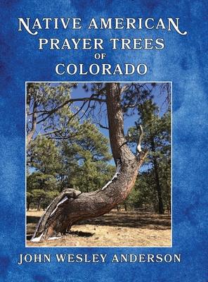 Native American Prayer Trees of Colorado Cover Image