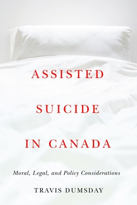 Assisted Suicide in Canada: Moral, Legal, and Policy Considerations Cover Image