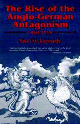 The Rise of the Anglo-German Antagonism, 1860-1914 Cover Image