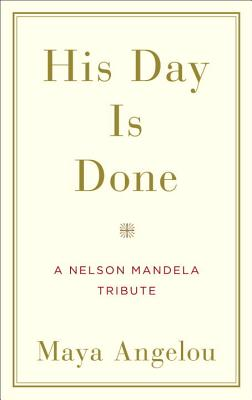 His Day Is Done: A Nelson Mandela Tribute Cover Image