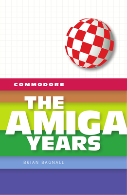 Commodore: The Amiga Years Cover Image