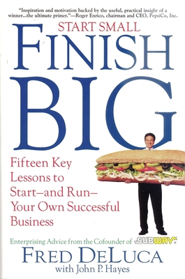 Start Small Finish Big: Fifteen Key Lessons to Start - And Run - Your Own Successful Business Cover Image