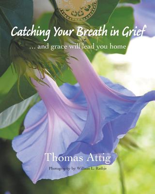 Catching Your Breath in Grief: ...and grace will lead you home Cover Image