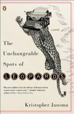 The Unchangeable Spots of Leopards: A Novel Cover Image