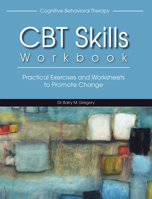 Cognitive-Behavioral Therapy Skills Workbook Cover Image