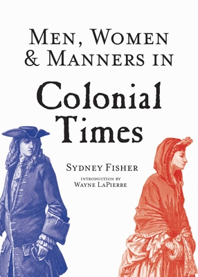 Men, Women & Manners in Colonial Times Cover Image