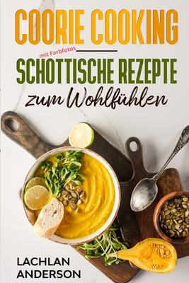 Coorie Cooking - Schottische Rezepte zum Wohlfühlen Cover Image