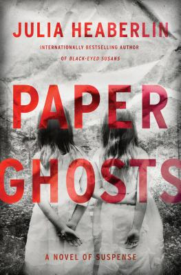 Paper Ghosts: A Novel of Suspense Cover Image