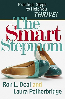The Smart Stepmom: Practical Steps to Help You Thrive! Cover Image