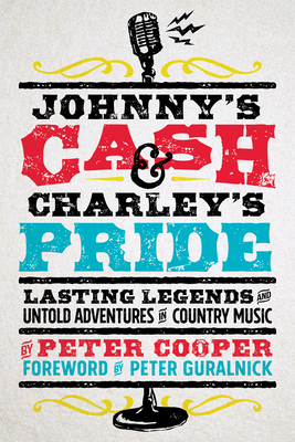Johnny's Cash and Charley's Pride: Lasting Legends and Untold Adventures in Country Music Cover Image