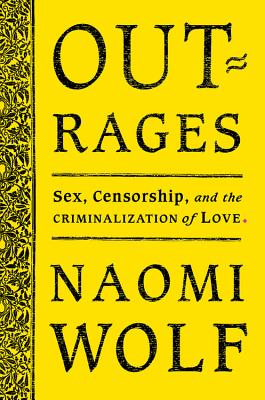Outrages: Sex, Censorship, and the Criminalization of Love Cover Image