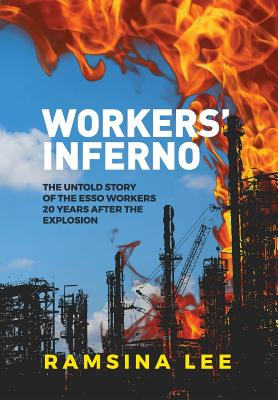 Workers Inferno: The untold story of the Esso workers 20 years after the Longford explosion Cover Image