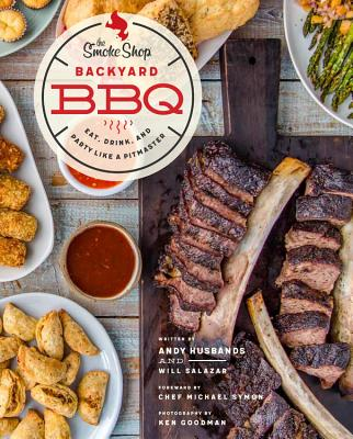 The Smoke Shop's Backyard BBQ: Eat, Drink, and Party Like a Pitmaster cover