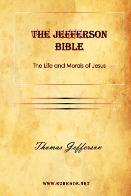 Cover for The Jefferson Bible the Life and Morals of Jesus