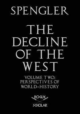 The Decline of the West, Vol. II: Perspectives of World-History Cover Image