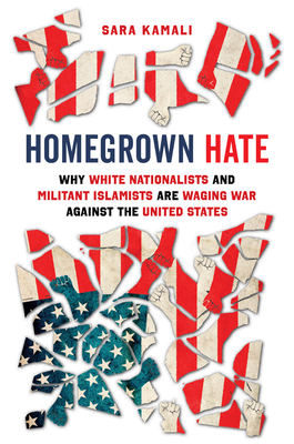 Homegrown Hate: Why White Nationalists and Militant Islamists Are Waging War against the United States Cover Image