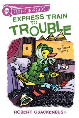 Express Train to Trouble: A Miss Mallard Mystery (QUIX) Cover Image