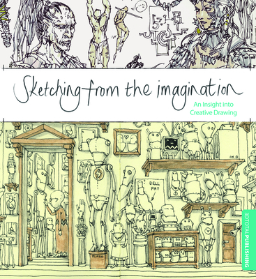 Sketching from the Imagination: An Insight Into Creative Drawing Cover Image