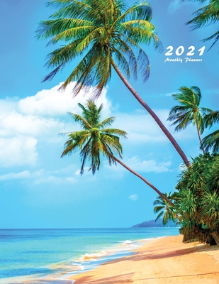 2021 Monthly Planner: 2021 Planner Monthly 8.5 x 11 (Sunny Beach) Cover Image