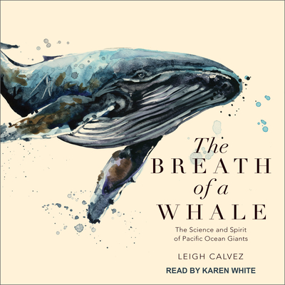 The Breath of a Whale: The Science and Spirit of Pacific Ocean Giants Cover Image