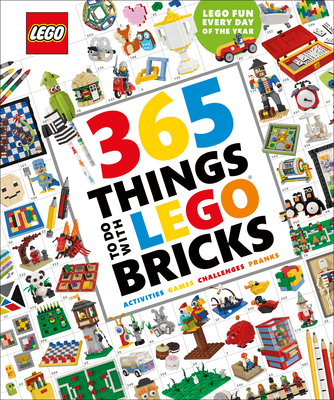 365 Things to Do with LEGO Bricks: Lego Fun Every Day of the Year Cover Image
