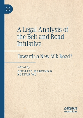 A Legal Analysis of the Belt and Road Initiative: Towards a New Silk Road? Cover Image