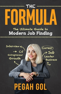 The Formula: The Ultimate Guide to Modern Job Finding Cover Image