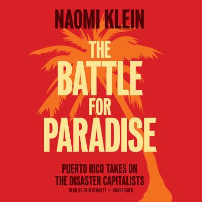 The Battle for Paradise Lib/E: Puerto Rico Takes on the Disaster Capitalists Cover Image