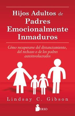 Hijos Adultos de Padres Emocionalmente Inmaduros Cover Image