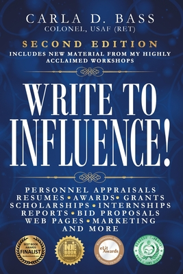 Write to Influence!: Personnel Appraisals, Resumes, Awards, Grants, Scholarships, Internships, Reports, Bid Proposals, Web Pages, Marketing Cover Image