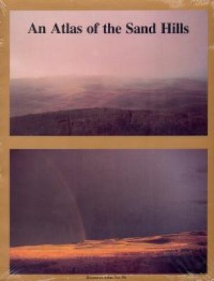 An Atlas of the Sand Hills:  Resource Atlas #5b, third edition Cover Image