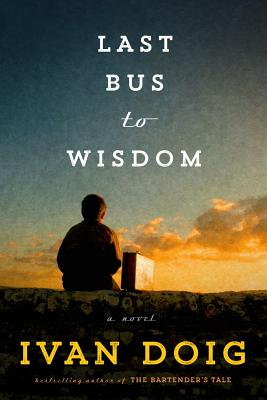 Last Bus to Wisdom: A Novel (Two Medicine Country) Cover Image