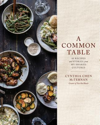 A Common Table: 80 Recipes and Stories from My Shared Cultures: A Cookbook Cover Image