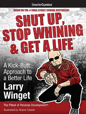 Shut Up, Stop Whining & Get a Life Cover