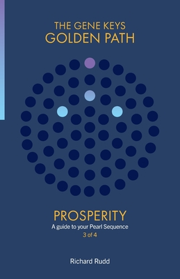 Prosperity: A guide to your Pearl Sequence (Gene Keys Golden Path #3) Cover Image