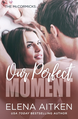 Cover for Our Perfect Moment