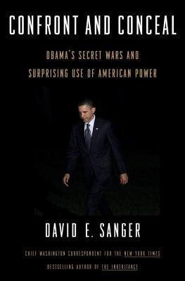 Confront and Conceal: Obama's Secret Wars and Surprising Use of American Power Cover Image