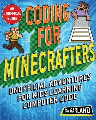 Coding for Minecrafters: Unofficial Adventures for Kids Learning Computer Code Cover Image