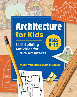 Architecture for Kids: Skill-Building Activities for Future Architects Cover Image