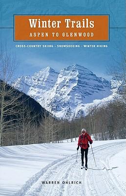 Winter Trails: Aspen to Glenwood Cover Image