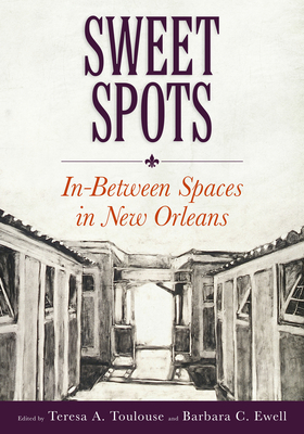 Sweet Spots: In-Between Spaces in New Orleans Cover Image