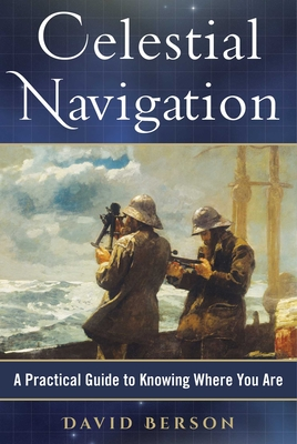 Celestial Navigation: A Practical Guide to Knowing Where You Are Cover Image