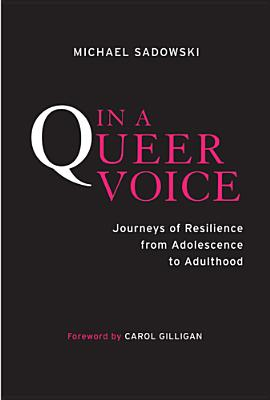 In a Queer Voice: Journeys of Resilience from Adolescence to Adulthood Cover Image