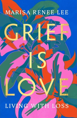 Cover for Grief Is Love