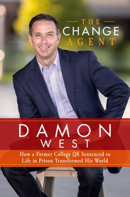 The Change Agent: How a Former College QB Sentenced to Life in Prison Transformed His World Cover Image